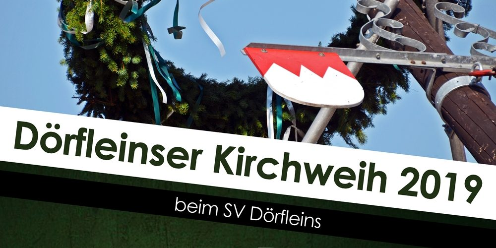 Einladung zur Dörfleinser Kirchweih 2019
