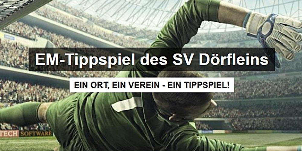 Jetzt mitmachen beim EM-Tippspiel des SV Dörfleins!